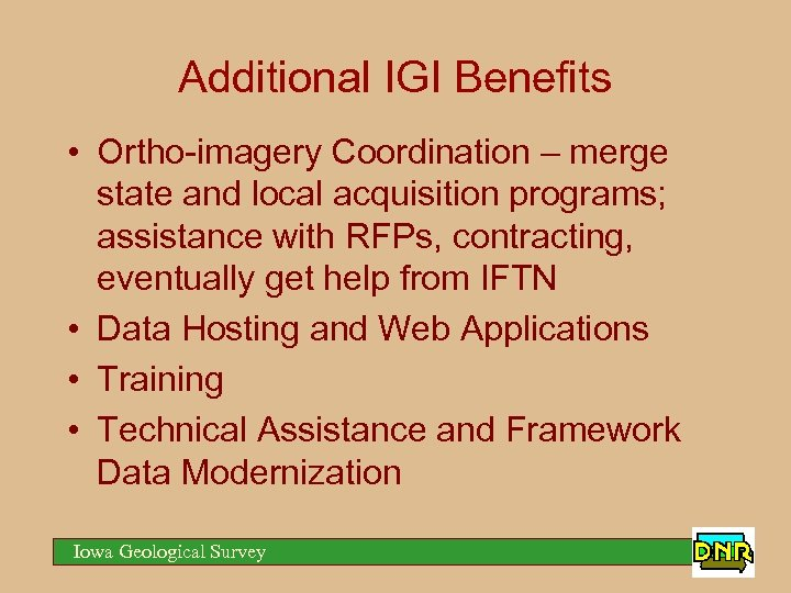 Additional IGI Benefits • Ortho-imagery Coordination – merge state and local acquisition programs; assistance