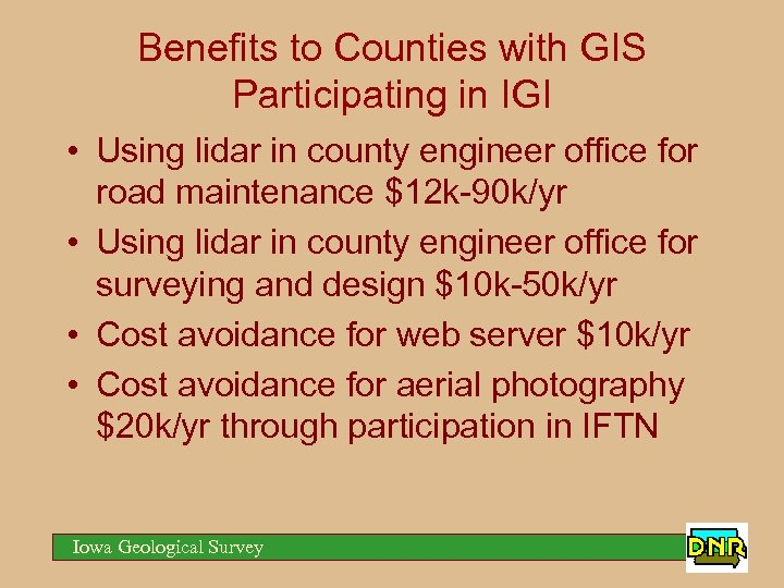 Benefits to Counties with GIS Participating in IGI • Using lidar in county engineer