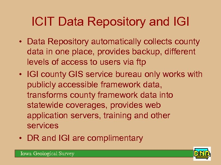 ICIT Data Repository and IGI • Data Repository automatically collects county data in one