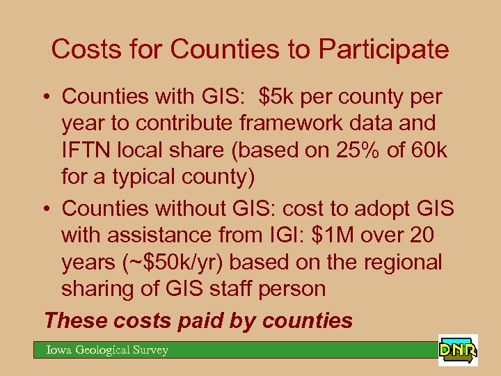 Costs for Counties to Participate • Counties with GIS: $5 k per county per