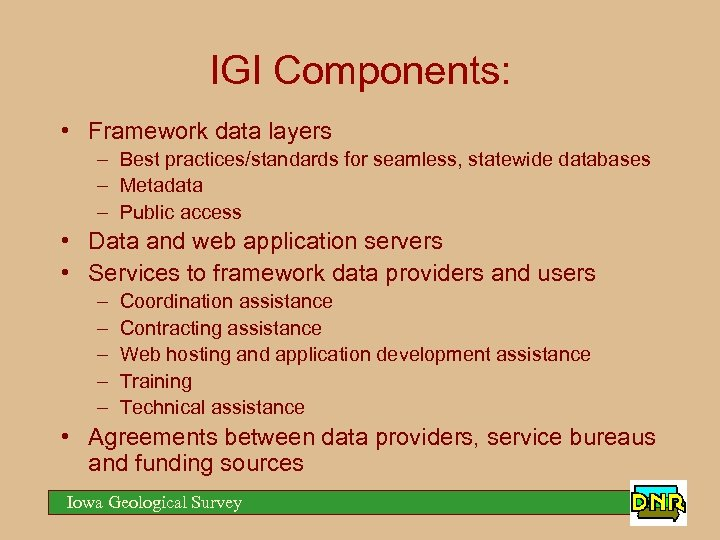 IGI Components: • Framework data layers – Best practices/standards for seamless, statewide databases –