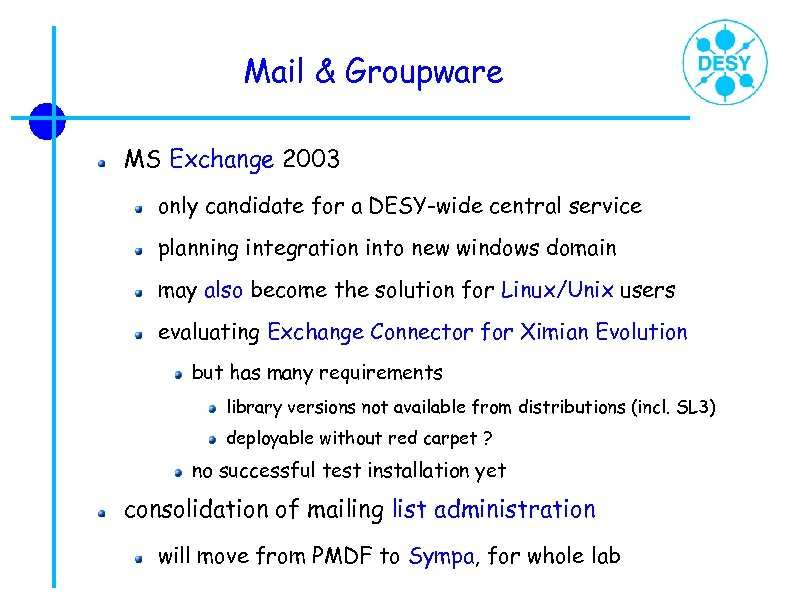 Mail & Groupware MS Exchange 2003 only candidate for a DESY-wide central service planning