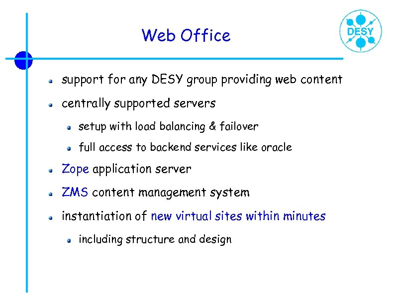 Web Office support for any DESY group providing web content centrally supported servers setup