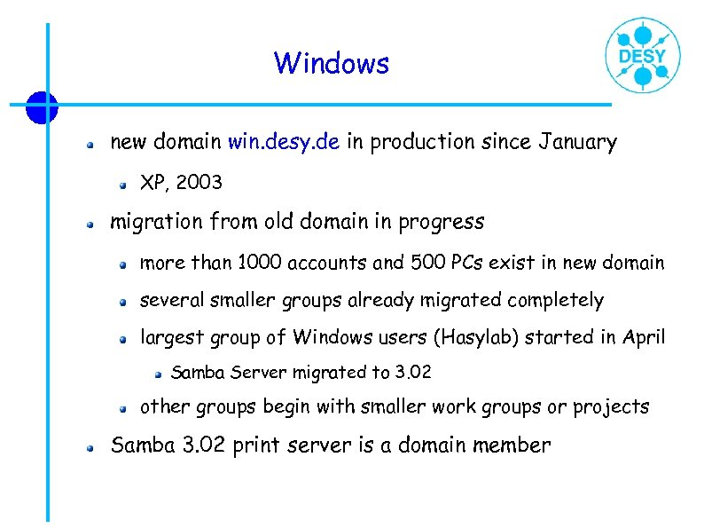 Windows new domain win. desy. de in production since January XP, 2003 migration from