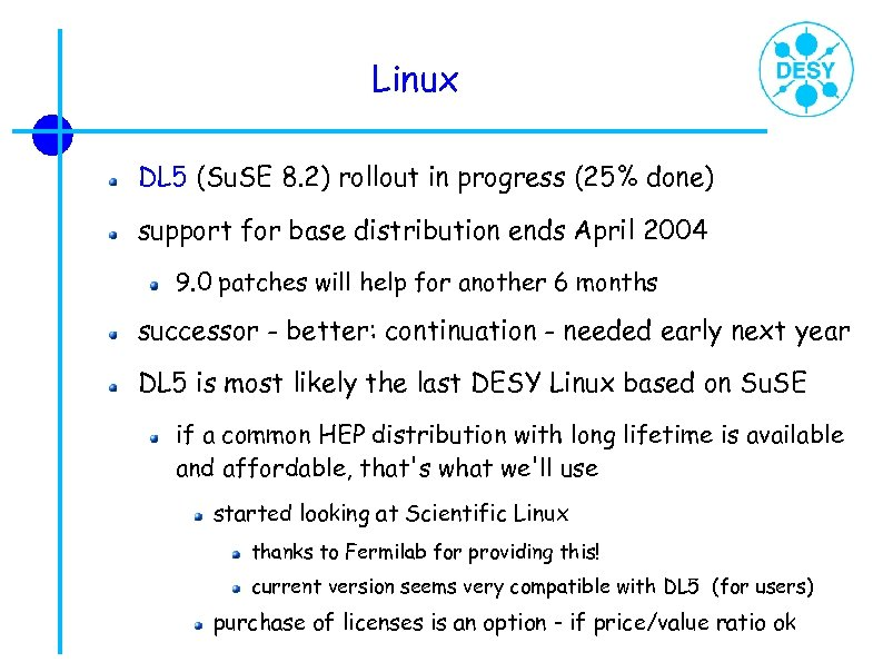 Linux DL 5 (Su. SE 8. 2) rollout in progress (25% done) support for