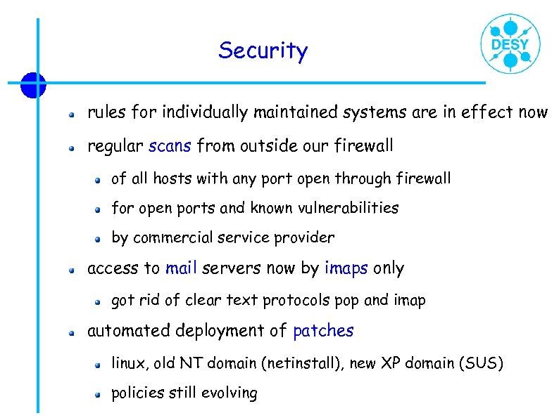 Security rules for individually maintained systems are in effect now regular scans from outside