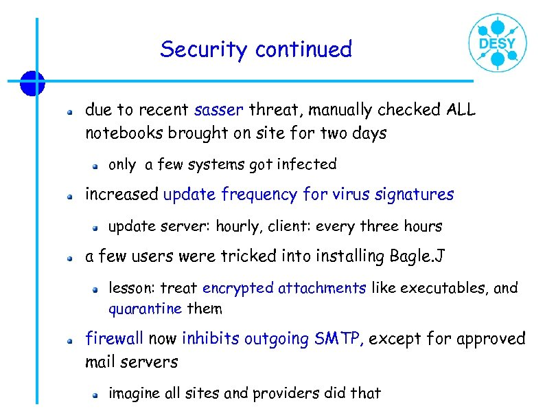 Security continued due to recent sasser threat, manually checked ALL notebooks brought on site