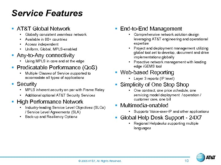 Service Features § AT&T Global Network • • § End-to-End Management • Globally consistent
