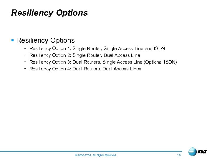 Resiliency Options § Resiliency Options • • Resiliency Option 1: Single Router, Single Access
