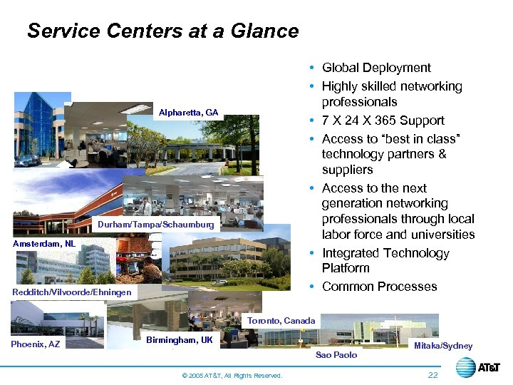 Service Centers at a Glance • Global Deployment • Highly skilled networking professionals •