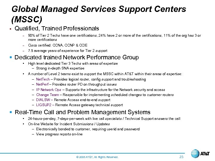 Global Managed Services Support Centers (MSSC) § Qualified, Trained Professionals - 90% of Tier