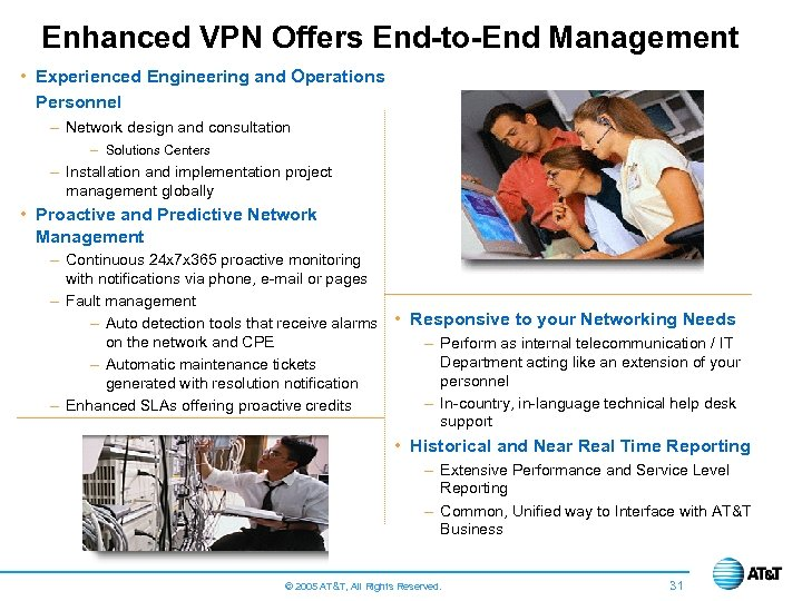 Enhanced VPN Offers End-to-End Management • Experienced Engineering and Operations Personnel – Network design