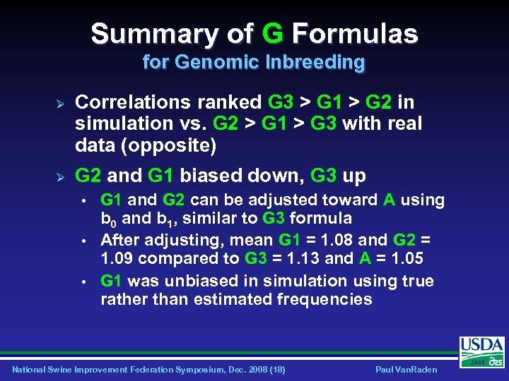 Summary of G Formulas for Genomic Inbreeding Ø Ø Correlations ranked G 3 >
