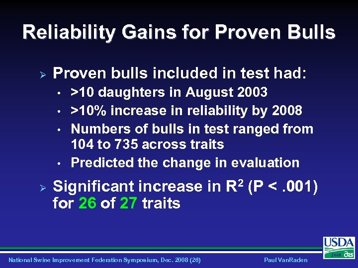 Reliability Gains for Proven Bulls Ø Proven bulls included in test had: • •