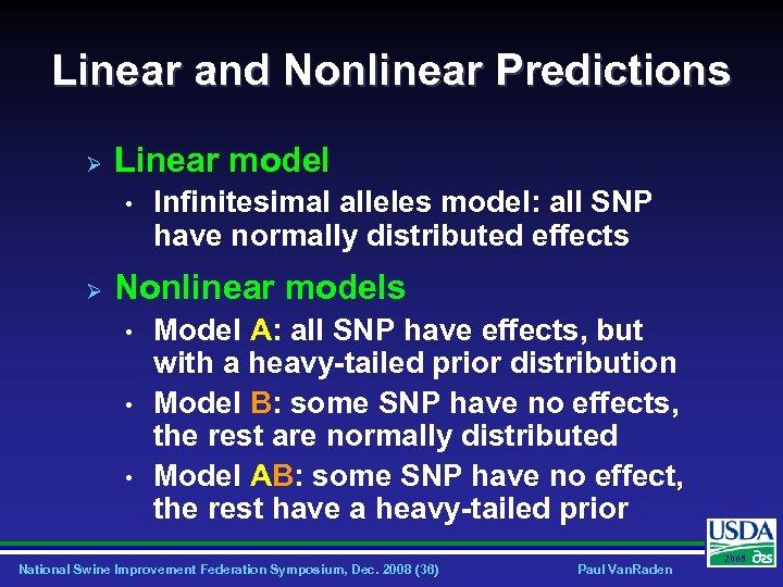 Linear and Nonlinear Predictions Ø Linear model • Ø Infinitesimal alleles model: all SNP
