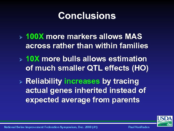 Conclusions Ø Ø Ø 100 X more markers allows MAS across rather than within