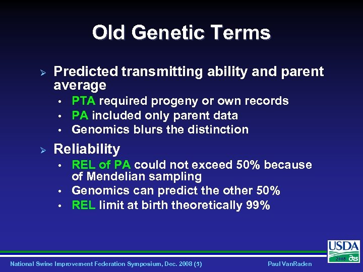 Old Genetic Terms Ø Predicted transmitting ability and parent average • • • Ø