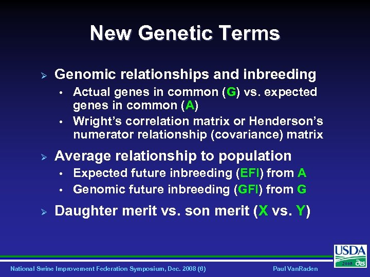 New Genetic Terms Ø Genomic relationships and inbreeding • • Ø Average relationship to