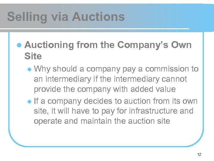 Selling via Auctions l Auctioning from the Company's Own Site Why should a company