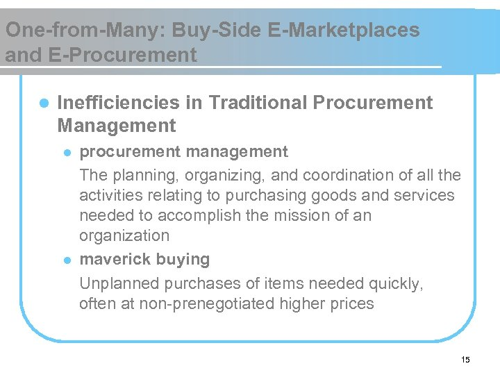 One-from-Many: Buy-Side E-Marketplaces and E-Procurement l Inefficiencies in Traditional Procurement Management l l procurement