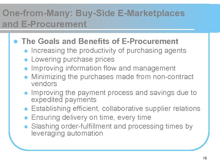 One-from-Many: Buy-Side E-Marketplaces and E-Procurement l The Goals and Benefits of E-Procurement l l