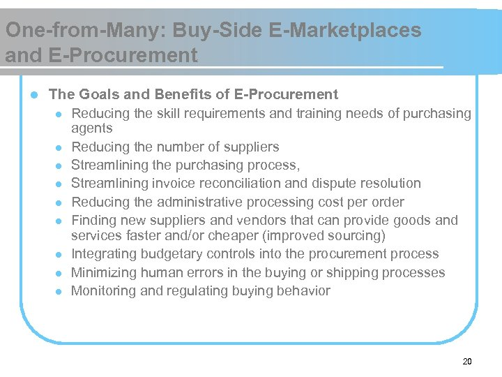 One-from-Many: Buy-Side E-Marketplaces and E-Procurement l The Goals and Benefits of E-Procurement l Reducing