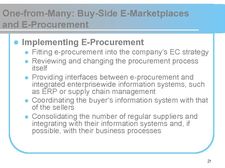 One-from-Many: Buy-Side E-Marketplaces and E-Procurement l Implementing E-Procurement l l l Fitting e-procurement into