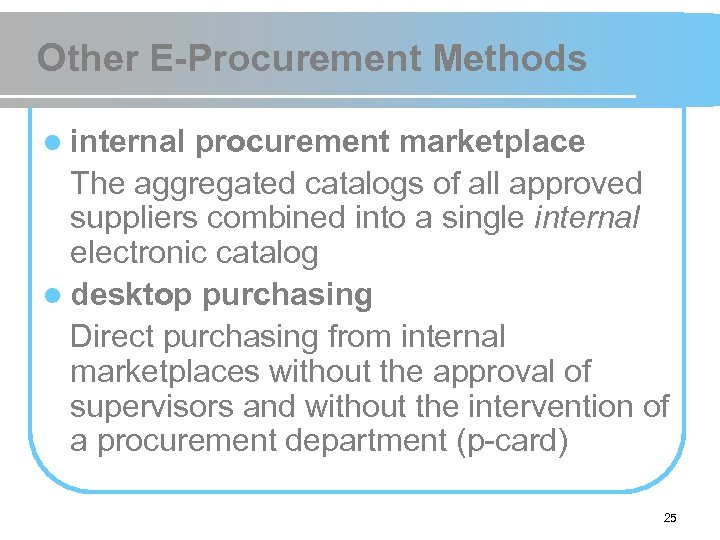 Other E-Procurement Methods l internal procurement marketplace The aggregated catalogs of all approved suppliers