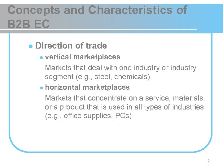 Concepts and Characteristics of B 2 B EC l Direction of trade vertical marketplaces