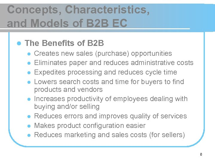 Concepts, Characteristics, and Models of B 2 B EC l The Benefits of B
