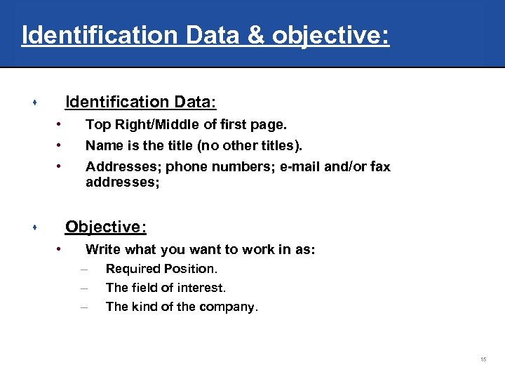 Identification Data & objective: Identification Data: s • • • Top Right/Middle of first