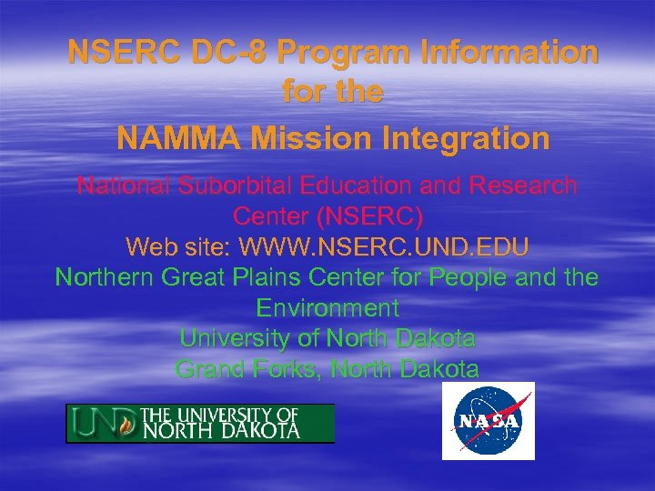 NSERC DC-8 Program Information for the NAMMA Mission Integration National Suborbital Education and Research