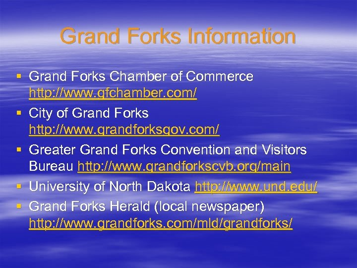 Grand Forks Information § Grand Forks Chamber of Commerce http: //www. gfchamber. com/ §