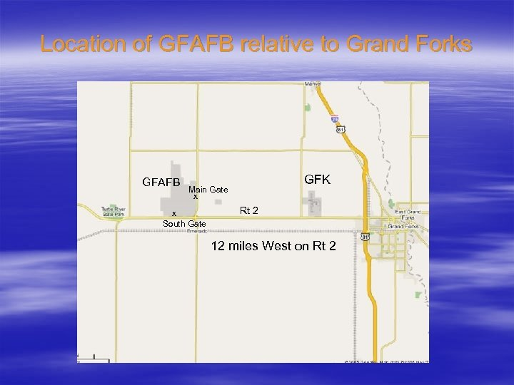 Location of GFAFB relative to Grand Forks GFAFB GFK Main Gate x x South