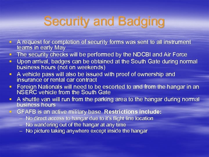 Security and Badging § A request for completion of security forms was sent to
