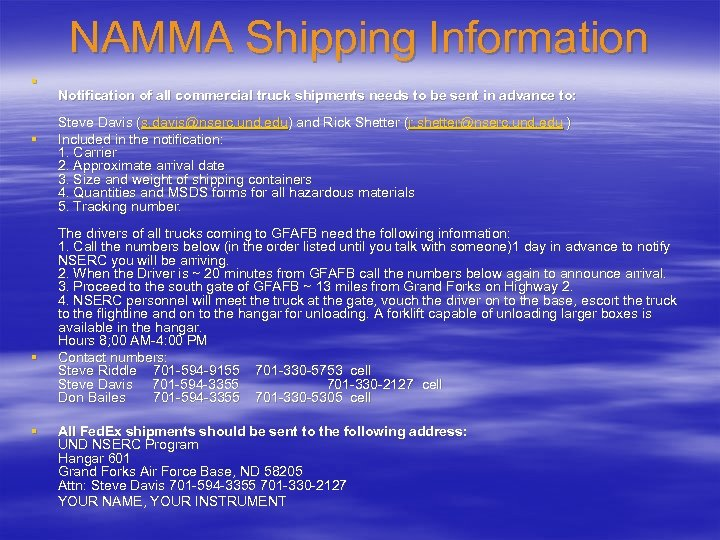 NAMMA Shipping Information § § Notification of all commercial truck shipments needs to be
