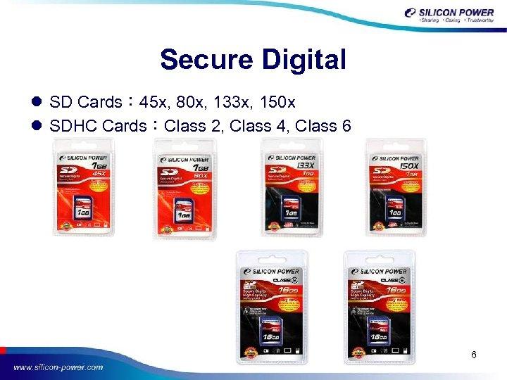 Secure Digital l SD Cards: 45 x, 80 x, 133 x, 150 x l