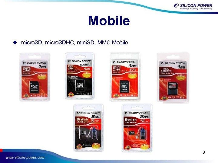 Mobile l micro. SD, micro. SDHC, mini. SD, MMC Mobile 8