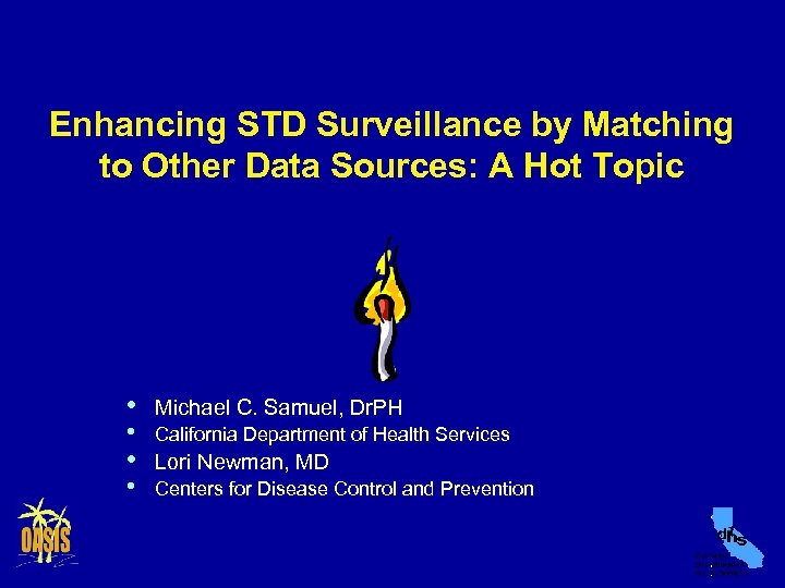 Enhancing STD Surveillance by Matching to Other Data Sources: A Hot Topic • •