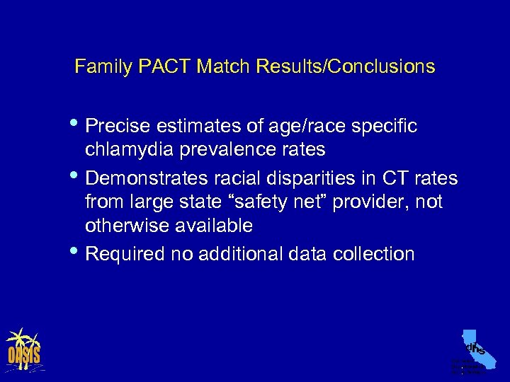 Family PACT Match Results/Conclusions • Precise estimates of age/race specific • • chlamydia prevalence