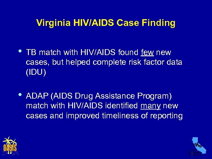 Virginia HIV/AIDS Case Finding • TB match with HIV/AIDS found few new cases, but