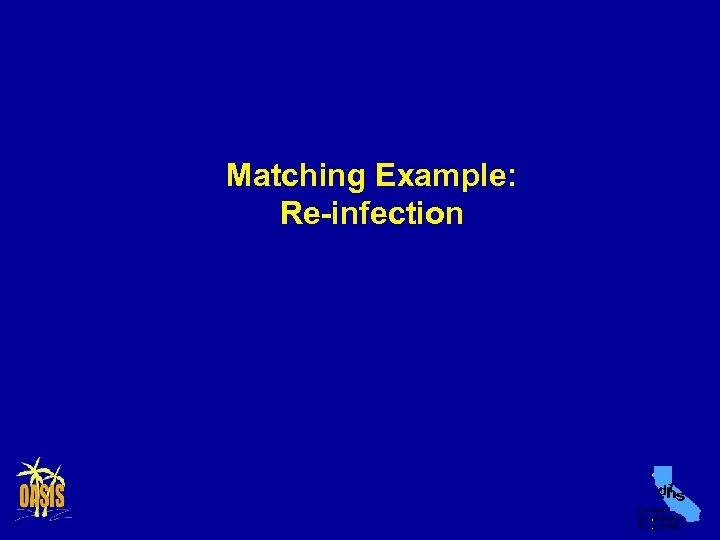 Matching Example: Re-infection