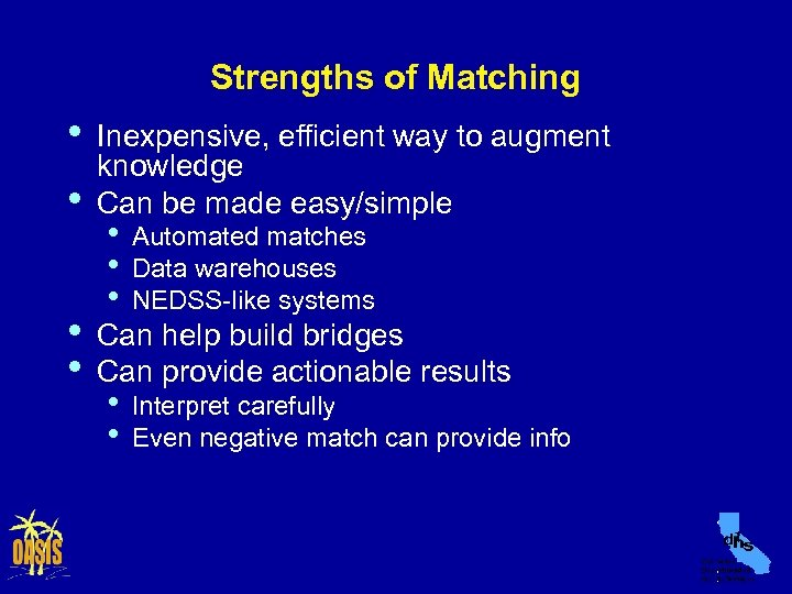 Strengths of Matching • • Inexpensive, efficient way to augment knowledge Can be made