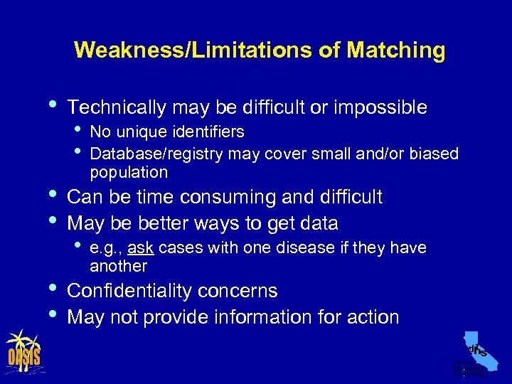 Weakness/Limitations of Matching • • • Technically may be difficult or impossible • •