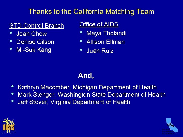 Thanks to the California Matching Team STD Control Branch • Joan Chow • Denise