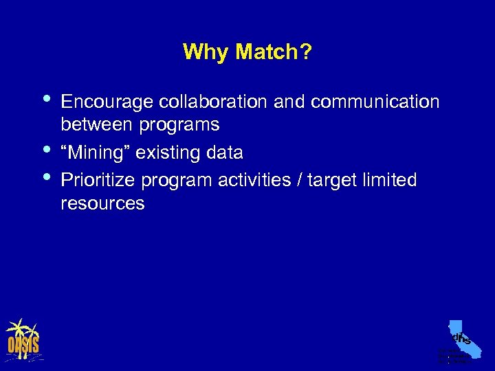"""Why Match? • • • Encourage collaboration and communication between programs """"Mining"""" existing data"""