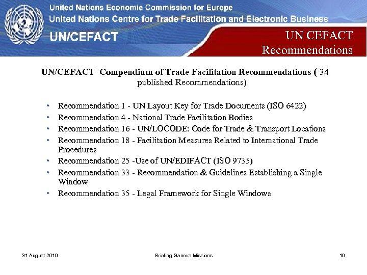 UN CEFACT Recommendations UN/CEFACT Compendium of Trade Facilitation Recommendations ( 34 published Recommendations) •