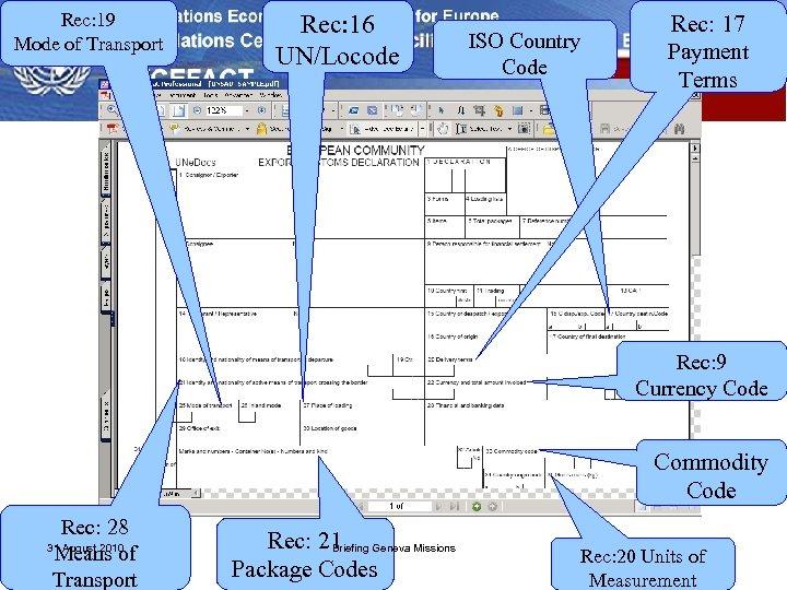Rec: 19 Mode of Transport Rec: 16 UN/Locode ISO Country Code Rec: 17 Payment