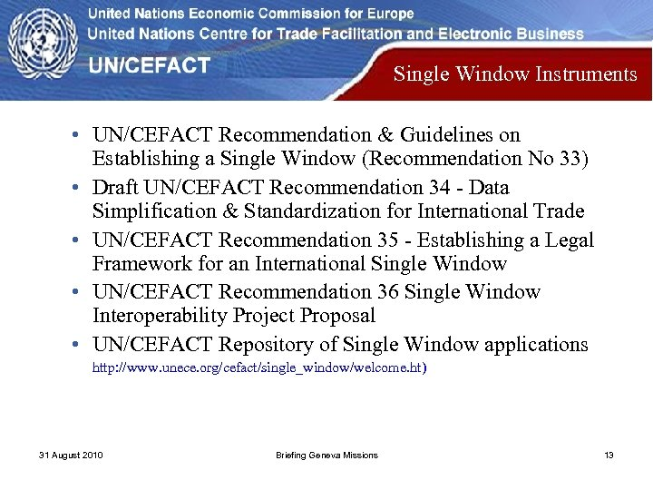 Single Window Instruments • UN/CEFACT Recommendation & Guidelines on Establishing a Single Window (Recommendation