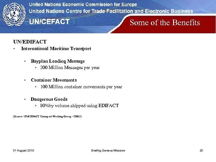 Some of the Benefits UN/EDIFACT • International Maritime Transport • Bayplan Loading Message •